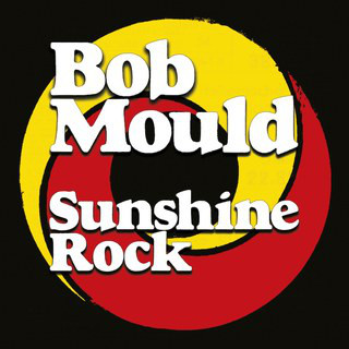 "BOB MOULD ""Sunshine rock"" VINYL"