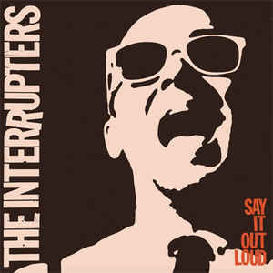 "THE INTERRUPTERS ""Say it out loud"" CD"