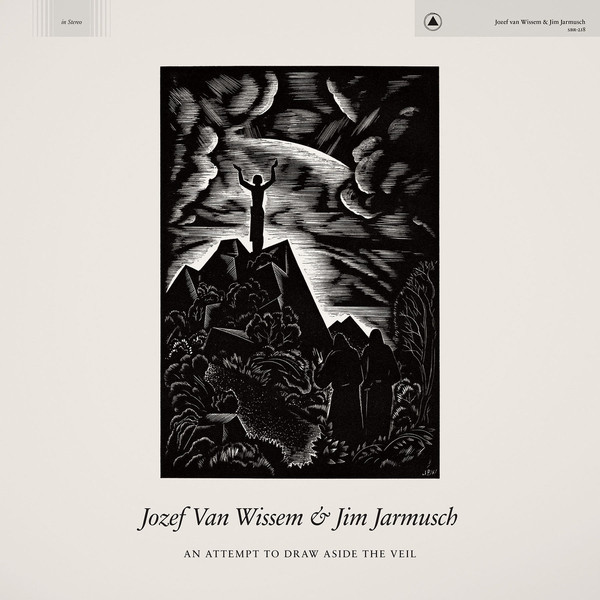"JOZEF VAN WISSEM AND JIM JARMUSCH ""An attempt to draw..."" VINYL"