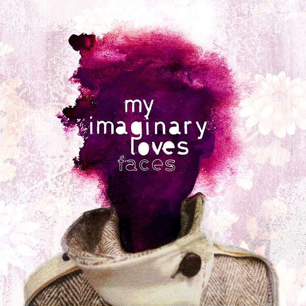 "MY IMAGINARY LOVES ""Faces"" LP"