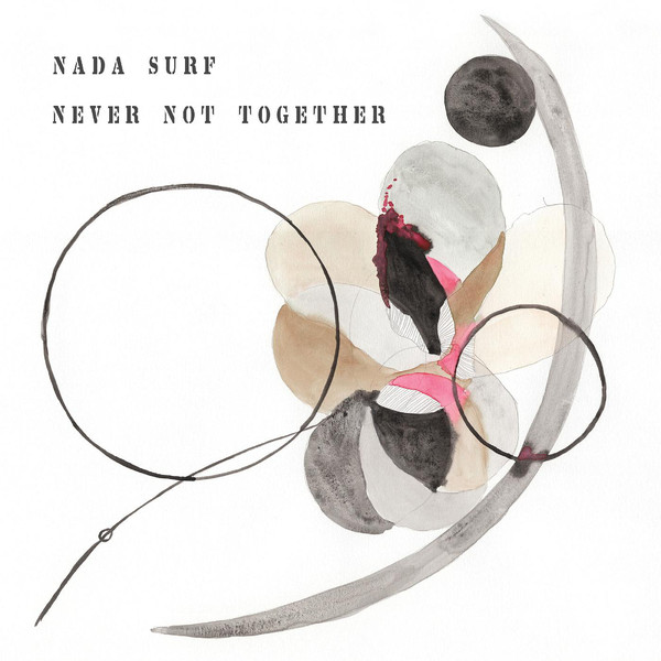 "NADA SURF ""Never not together"" CD"