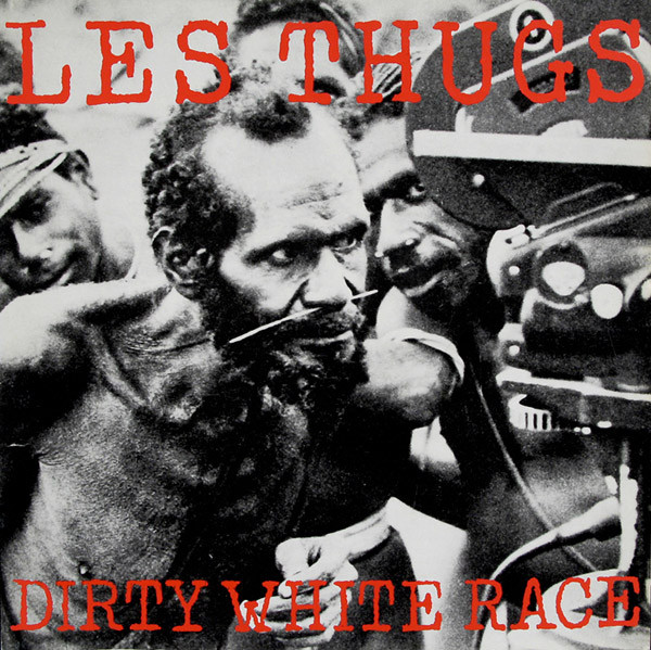 "LES THUGS ""Dirty white race"" 12"""