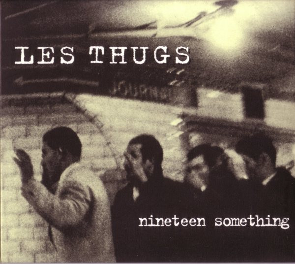"LES THUGS ""Nineteen something"" LP"